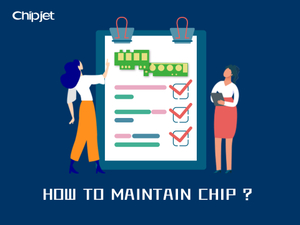 Chipjet Tips│Chip Maintenance Manual