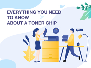 Everything You Need to Know About a Toner Chip.jpg